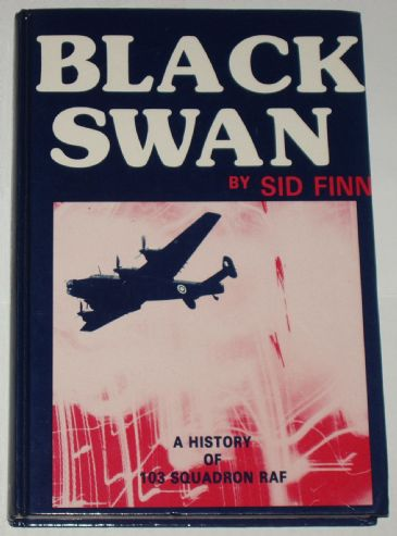 Black Swan, A History of 103 Squadron RAF, by Sid Finn